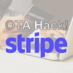 【OTAハック Vol.1】Stripeでノーショーゼロ & 無人現地決済を実現!
